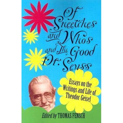 Reflective Essay Thesis Statement Examples Of Sneetches And Whos And The Good Dr Seuss Essays On The Writings And  Life Of Theodor Geisel By Thomas C Fensch Into The Wild Essay Thesis also Best English Essay Of Sneetches And Whos And The Good Dr Seuss Essays On The Writings  What Is Thesis In Essay