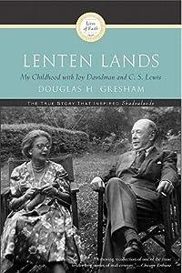 Lenten Lands: My Childhood with Joy Davidman and C.S. Lewis