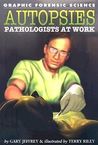 Autopsies: Pathologists at Work