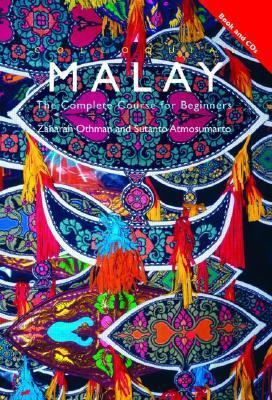 Colloquial Malay: The Complete Course for Beginners  by  Atmosumarto Sut
