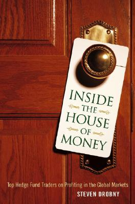 Inside the House of Money: Top Hedge Fund Traders on