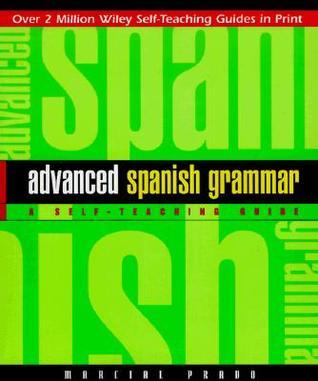 Advanced Spanish Grammar: A Self-Teaching Guide