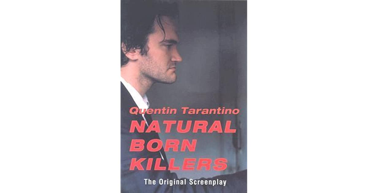 the casting of natural born killers by quentin tarantino Buy a cheap copy of natural born killers book by quentin tarantino natural born killers is a disturbing and brilliant indictment of violence in the media and american celebrity culture mickey and mallory knox, outlaw lovers on.