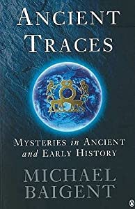 Ancient Traces: Mysteries in Ancient and Early History