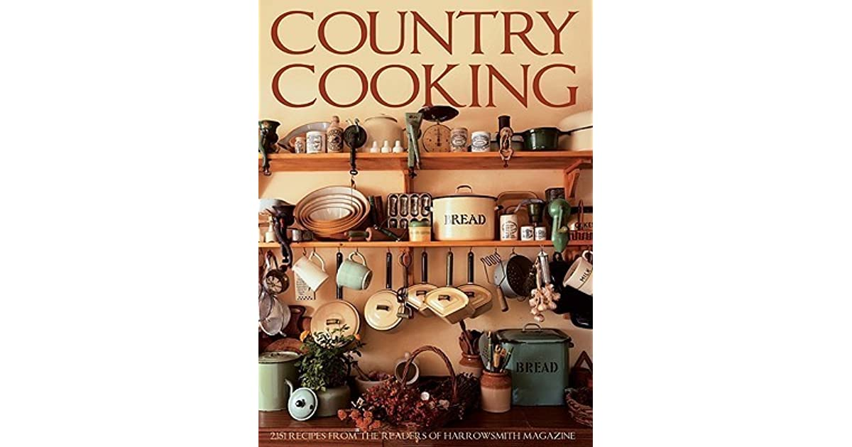 Country Cooking 2 152 Recipes From The Readers Of Harrowsmith