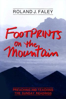 Footprints on the Mountain: Preaching and Teaching the Sunday Readings