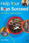 Help Your Boys Succeed: The essential guide for parents