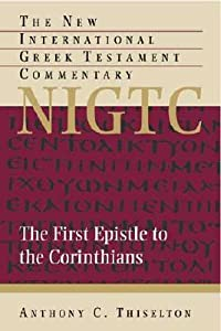 The First Epistle to the Corinthians: A Commentary on the Greek Text