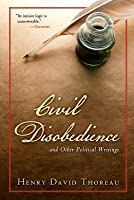 civil disobedience and other essays by henry david thoreau civil disobedience and other political writings