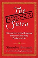 The Kosher Sutra: Eight Sacred Secrets for Reigniting Desire and Restoring Passion for Life