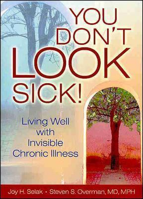 You-Don-t-LOOK-Sick-Living-Well-with-Invisible-Chronic-Illness