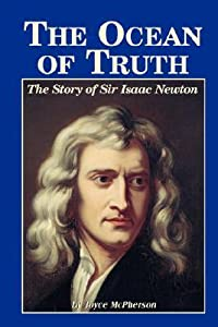 The Ocean of Truth: The Story of Sir Isaac Newton