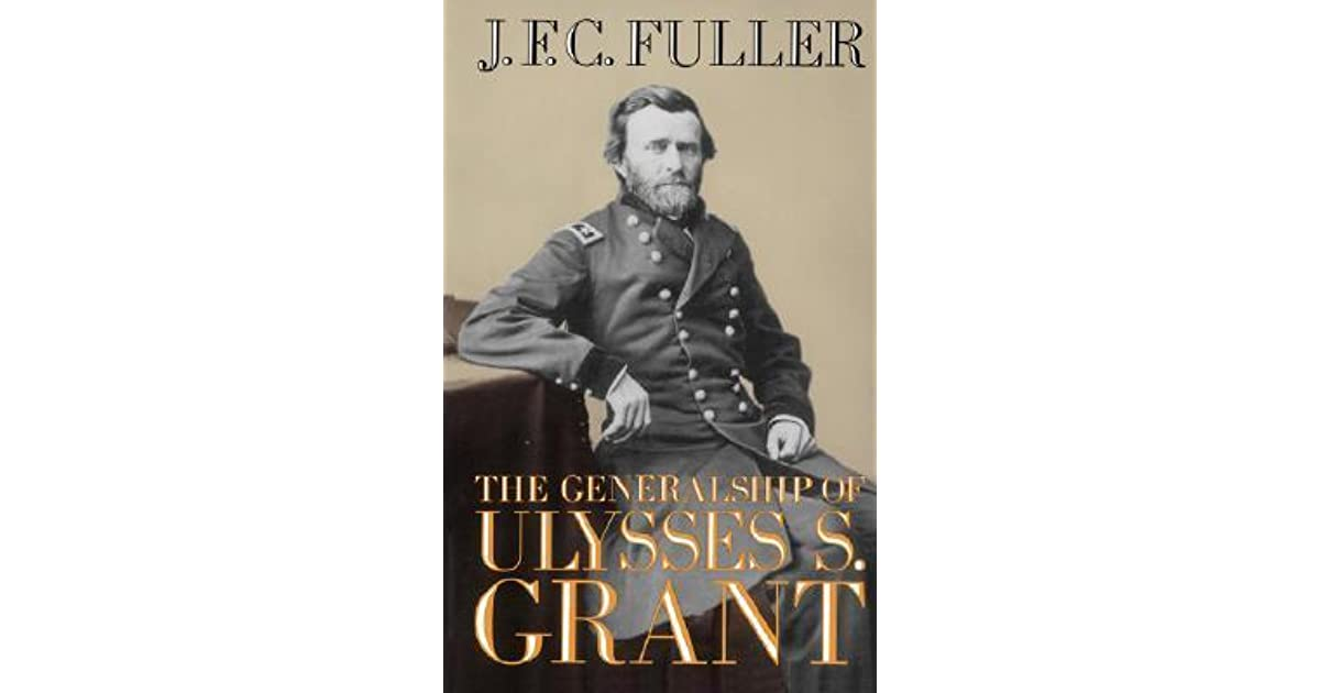 critical review of ulysses s grant American ulysses: a life of ulysses s grant ronald c white 02/13/book-review-a-life-of-ulysses-s-grant/ wisely and boldly to make critical decisions.