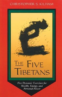 The Five Tibetans Five Dynamic Exercises for Health Energy and Personal Pow 2 edition
