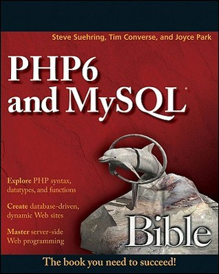 PHP6 and MySQL Bible by Steve Suehring