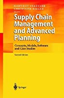 Supply Chain Management and Advanced Planning: Concepts, Models, Software and Case Studies