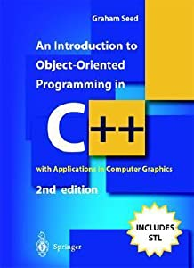 An Introduction To Object Oriented Programming In C++: With Applications In Computer Graphics