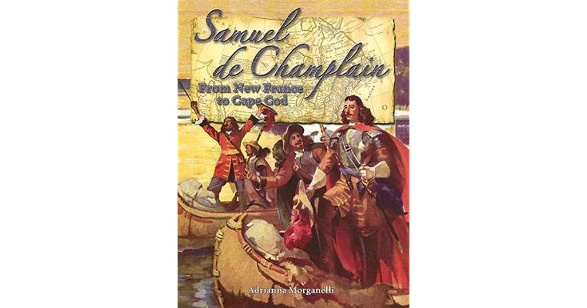 Samuel De Champlain: From New France To Cape Cod By