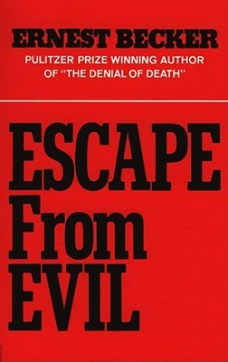 Escape from Evil by Ernest Becker
