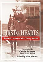 First of Hearts: Selected Letters of Mrs. Henry Adams