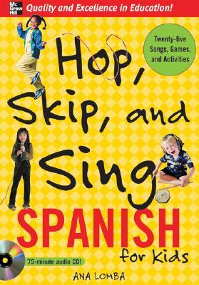 Hop, Skip, and Sing Spanish (Book + Audio CD): An Interactive Audio Program for Kids (NTC Foreign Language)