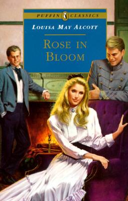 Rose in Bloom by Louisa May Alcott