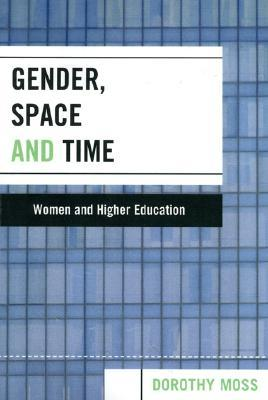 Gender, Space, and Time: Women and Higher Education