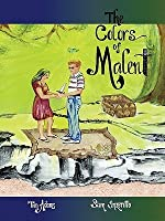 The Colors of Malent: Book One