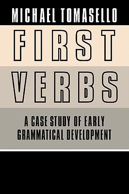 First Verbs: A Case Study of Early Grammatical Development