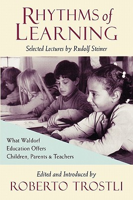 Rhythms of Learning: What Waldorf Education Offers Children, Parents & Teachers
