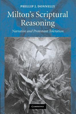 Milton's Scriptural Reasoning Narrative and Protestant Toleration