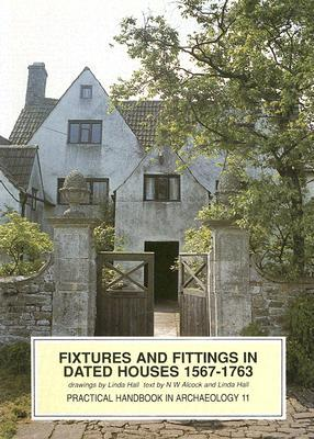 Fixtures And Fittings In Dated Houses 1567 1763 by Linda J. Hall