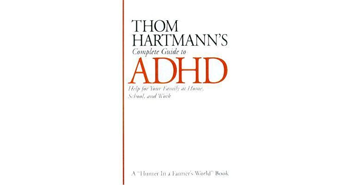 Thom hartmanns complete guide to adhd help for your family at home thom hartmanns complete guide to adhd help for your family at home school and work by thom hartmann fandeluxe Images