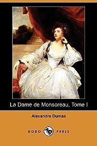 La Dame de Monsoreau, Tome I (The Last Valois, #2))