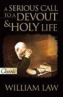 A Serious Call to a Devout and Holy Life includes CD (Pure Gold Classics)