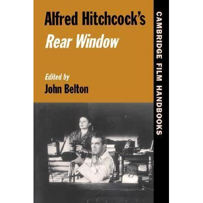 rear window by alfred hitchcock essay Hitchcock's rear window is often remembered due to its stark display of voyeurism and the moral ambiguities it provides the main character, jeff, is immobilized for the summer and in order to pass the time begins to follow.