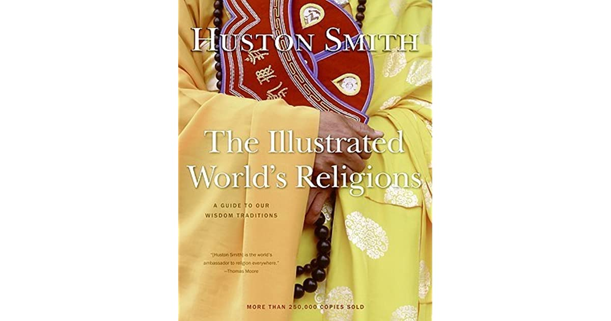 the world s religions review by huston smith Find great deals for the world's religions by huston smith (paperback, 2009) shop with confidence on ebay.