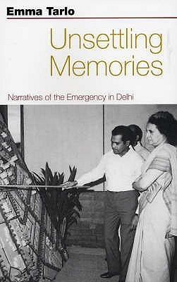 Unsettling Memories: Narratives of the Emergency in Delhi
