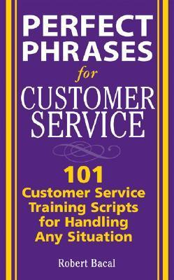Robert Bacal] Perfect Phrases for Customer Servic