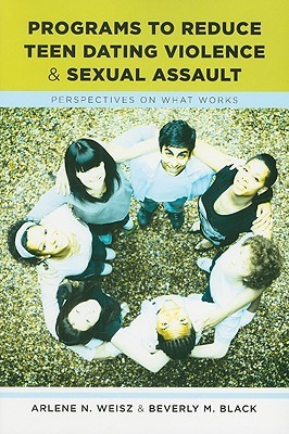 Programs to Reduce Teen Dating Violence and Sexual Assault: Perspectives on What Works