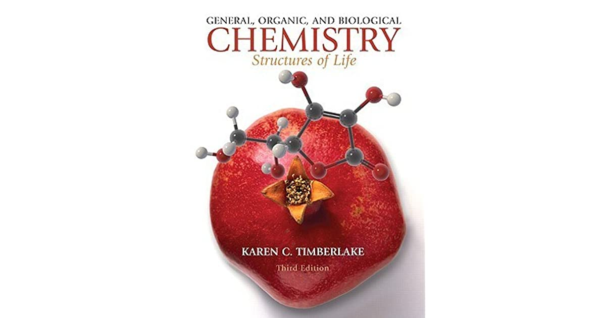 General organic and biological chemistry structures of life by general organic and biological chemistry structures of life by karen c timberlake fandeluxe Images