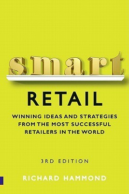 Smart Retail-Practical Winning Ideas and Strategies from the Most Successful Retailers in the World