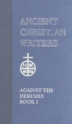 Against the Heresies 1 (Ancient Christian Writers)