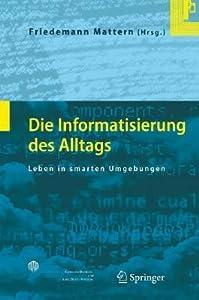 Die Informatisierung Des Alltags: Leben in Smarten Umgebungen
