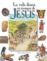 La Vida Diaria En Tiempos de Jesus: Daily Life at the Time of Jesus