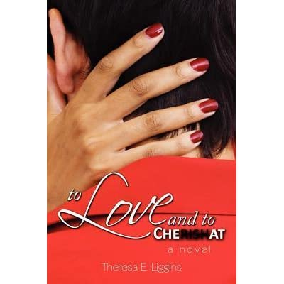 To Love And To Cheat By Theresa E Liggins