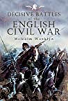 Decisive Battles of the English Civil Wars: Myth and Reality