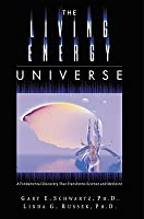 The Living Energy Universe: A Fundamental Discovery That Transforms Science and Medicine