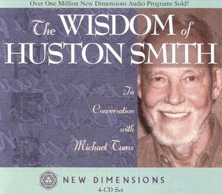 The Wisdom of Huston Smith