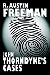 John Thorndyke's Cases (Dr. Thorndyke Mysteries #2)